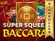 Super Squeeze Baccarat High Roller